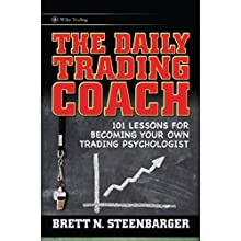 The Daily Trading Coach: 101 Lessons for Becoming Your Own Trading Psychologist Audiobook by Brett N. Steenbarger Narrated by Joel Pierson