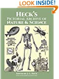 Heck's Pictorial Archive of Nature and Science (Dover Pictorial Archive, Vol. 3)