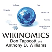 Wikinomics: How Mass Collaboration Changes Everything | [Don Tapscott, Anthony D. Williams]