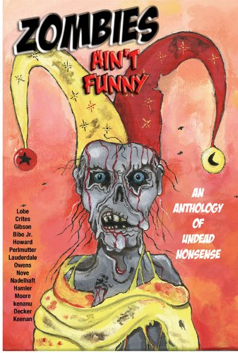 Zombies Ain't Funny - The Anthology