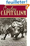Cowboy Capitalism: European Myths, Am...
