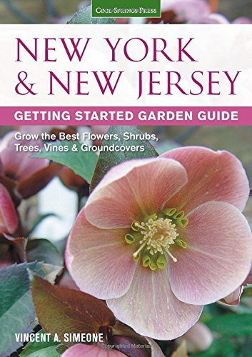 New York & New Jersey Getting Started Garden Guide: Grow the Best Flowers, Shrubs, Trees, Vines & Groundcovers (Garden Guides) PDF