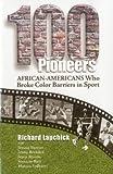 100 Pioneers: African-Americans Who Broke Color Barriers in Sport (Leaders in Sport (Fit))
