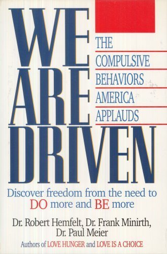 We Are Driven: The Compulsive Behaviors America Applauds Hardcover - January, 1991 PDF