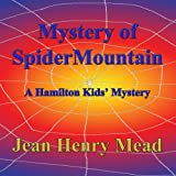 img - for Mystery of Spider Mountain: A Hamilton Kids' Mystery, Book 1 book / textbook / text book