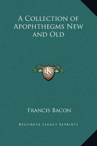 A Collection of Apophthegms New and Old