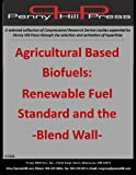 img - for Agricultural Based Biofuels: Renewable Fuel Standard and the -Blend Wall- book / textbook / text book