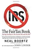 img - for The FairTax Book by Neal Boortz, John Linder published by William Morrow (2005) book / textbook / text book