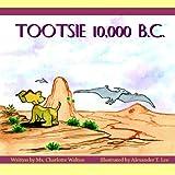 Tootsie 10,000 B.C.