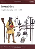 Ironsides: English Cavalry 1588-1688 (Warrior) (184176213X) by Tincey, John