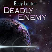 Deadly Enemy: Logan Ryvenbark's Saga, Book 1 Audiobook by Gray Lanter Narrated by Steve White