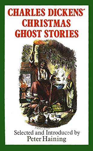 Charles Dickens - Charles Dickens' Christmas Ghost Stories