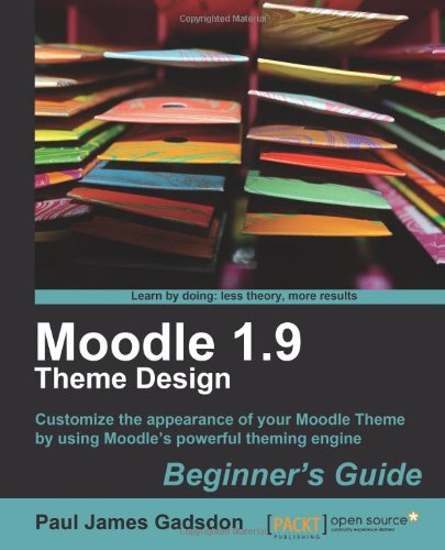 Moodle 1.9 Theme Design: Beginner's Guide