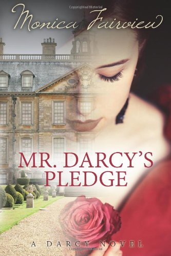 Mr. Darcy'S Pledge: A Pride & Prejudice Variation (The Darcy Novels) (Volume 1)