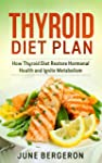 Thyroid Diet Plan: How Thyroid Diet R...