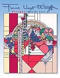 Designs by Frank Lloyd Wright (Frank Lloyd Wright Collection)