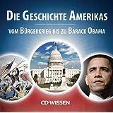 """CD WISSEN - Die Geschichte Amerikas. Vom B�rgerkrieg bis zu Barack Obama, 3 CDsvon """"Stephan Lina"""""""