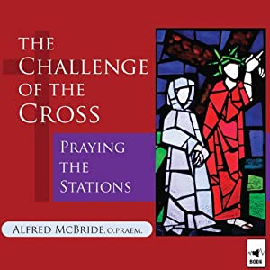 The Challenge of the Cross: Praying the Stations | [Alfred McBride]