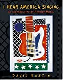 img - for I Hear America Singing: An Introduction to Popular Music by Kastin, David (2001) Paperback book / textbook / text book