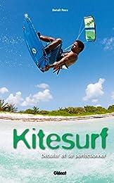 Kitesurf, s'initier et progresser