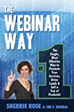 img - for The Webinar Way - The Single, Most Effective Way to Promote your Services, Drive Leads & Sell a Ton of Products book / textbook / text book