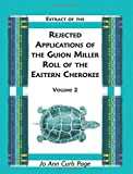 img - for Extract of the Rejected Applications of the Guion Miller Roll of the Eastern Cherokee, Volume 2 by Jo Ann Curls Page (2003-03-01) book / textbook / text book