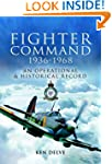 Fighter Command 1936-1968: An Operati...