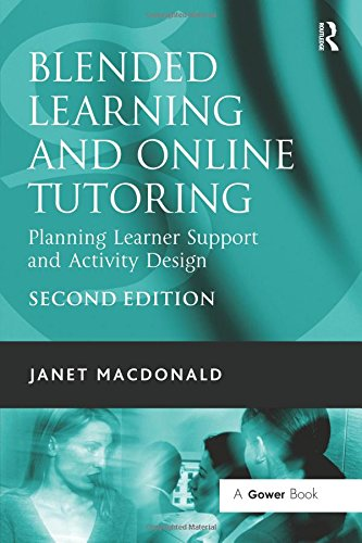 Blended Learning and Online Tutoring: Planning Learner Support and Activity Design: A Good Practice Guide: 0 (Live Questions in Ethics and M)