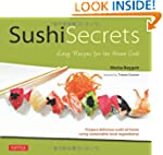 Sushi Secrets: Easy Recipes for the H...