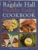 The Ragdale Hall Healthy Eating Cookbook Hugh Wilson