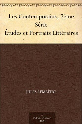 Jules Lemaître - Les Contemporains, 7ème Série Études et Portraits Littéraires