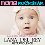 Lullaby Renditions of Lana Del Rey -...
