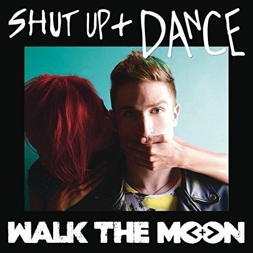Walk the Moon - Shut Up + Dance - Zortam Music