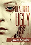The Beautiful-Ugly: The Trilogy