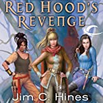 Red Hood's Revenge (       UNABRIDGED) by Jim C. Hines Narrated by Carol Monda