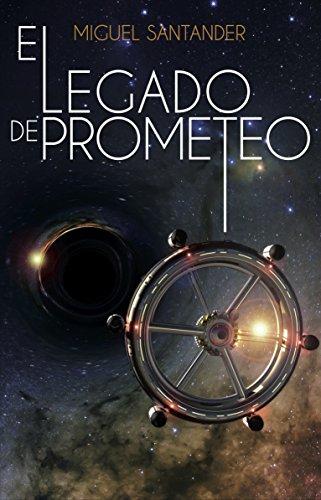 Portada del libro El legado de Prometeo de Miguel Santander