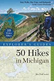 Explorer's Guide 50 Hikes in Michigan: Sixty Walks, Day Trips, and Backpacks in the Lower Peninsula (Third Edition)  (Explorer's 50 Hikes)
