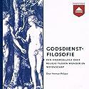 Godsdienstfilosofie: Een hoorcollege over religie tussen wonder en wetenschap Audiobook by Herman Philipse Narrated by Herman Philipse