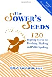 TOR, Brian Cavanaugh Sower's Seeds, The (Revised and Expanded): One Hundred and Twenty Inspiring Stories for Preaching, Teaching and Public Speaking