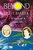 Beyond the Light Barrier: The Autobiography of Elizabeth Klarer (English Edition)
