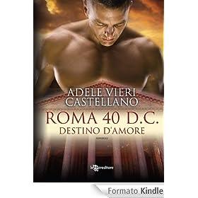 Roma 40 d.C. Destino d'amore