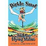 Dirkle Smat and the Flying Statue ~ Lynn D. Garthwaite