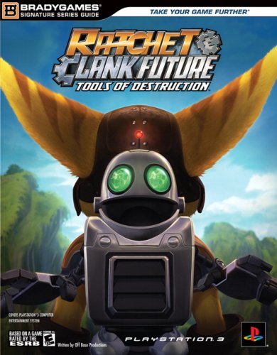 Ratchet  &amp;  Clank Future Tools of Destruction Signature Series Guide