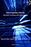 img - for Interrogating Alterity (Ashgate Economic Geography Series) book / textbook / text book