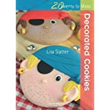 Decorated Cookies (Twenty to Make)by Lisa Slatter