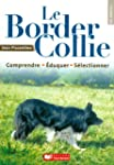 Le border collie, comprendre, �duquer...