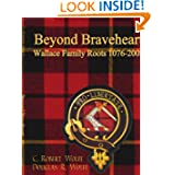 Beyond Braveheart - Wallace Family Roots 1076-2003
