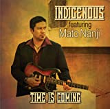 Time Is Coming Indigenous