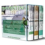 Investing Bible: 3 Manuscripts: Beginner's Guide to Home Buying & Flipping Houses + Beginner's Guide to Wholesaling & Budgeting in Real Estate + Tips & Tricks to have a Thriving and Evergreen Business | Alex Johnson