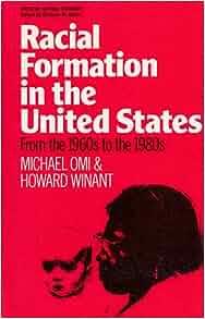 racial formation united states 1960 1980 Joane nagel, racial formation in the united states: from the 1960s to the 1980s michael omi , howard winant , american journal of sociology 93, no 4 (jan.